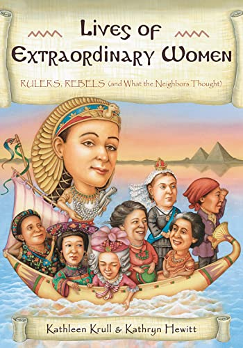 9780544247611: Lives of Extraordinary Women: Rulers, Rebels (And What the Neighbors Thought)