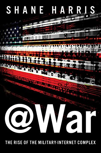 9780544251793: @War: The Rise of the Military-Internet Complex