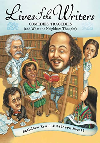 9780544252882: Lives of the Writers: Comedies, Tragedies (and What the Neighbors Thought)