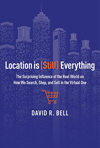 9780544262270: Location Is (Still) Everything: The Surprising Influence of the Real World on How We Search, Shop, and Sell in the Virtual One