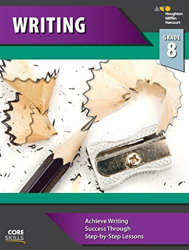 Core Skills Writing Workbook Grade 8: Steck-Vaughn Company