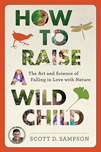 9780544279322: How to Raise a Wild Child: The Art and Science of Falling in Love with Nature