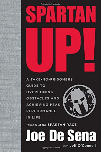 9780544286177: Spartan Up!: A Take-No-Prisoners Guide to Overcoming Obstacles and Achieving Peak Performance in Life
