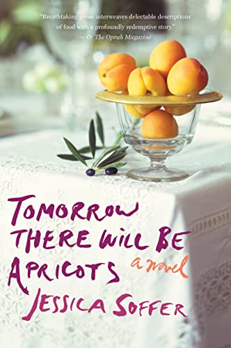 9780544289734: Tomorrow There Will Be Apricots