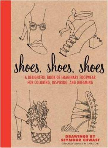 9780544301375: Shoes, Shoes, Shoes: A Delightful Book of Imaginary Footwear for Coloring, Decorating, and Dreaming