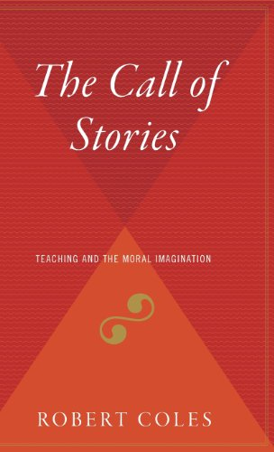9780544310193: The Call of Stories: Teaching and the Moral Imagination