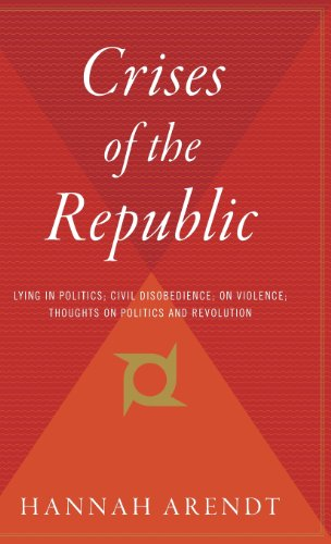 9780544310339: Crises of the Republic: Lying in Politics; Civil Disobedience; On Violence; Thoughts on Politics and Revolution