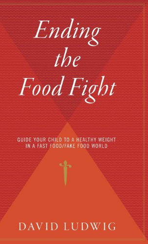 9780544310452: Ending the Food Fight: Guide Your Child to a Healthy Weight in a Fast Food/Fake Food World