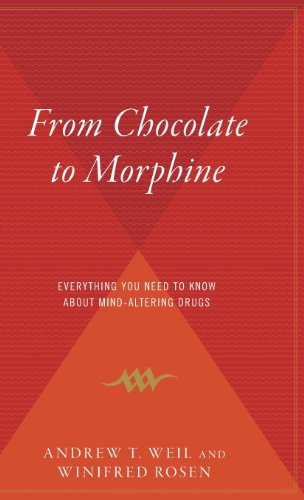 9780544310520: From Chocolate to Morphine: Everything You Need to Know about Mind-Altering Drugs