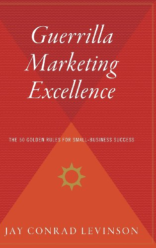 9780544310568: Guerrilla Marketing Excellence: The 50 Golden Rules for Small-Business Success