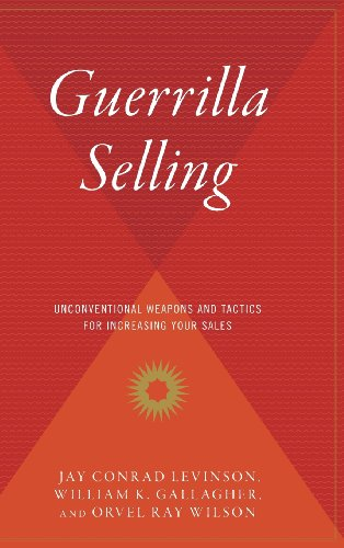 9780544310575: Guerrilla Selling: Unconventional Weapons and Tactics for Increasing Your Sales
