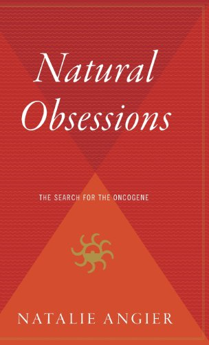 9780544310858: Natural Obsessions: Striving to Unlock the Deepest Secrets of the Cancer Cell