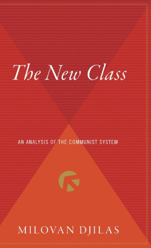 The New Class: An Analysis of the Communist System: Milovan Djilas