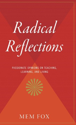 9780544311770: Radical Reflections: Passionate Opinions on Teaching, Learning, and Living