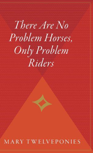 9780544312524: There Are No Problem Horses, Only Problem Riders