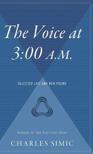 9780544313194: The Voice at 3: 00 A.M.: Selected Late & New Poems