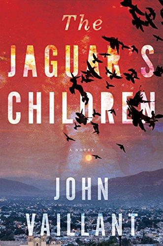 The Jaguar's Children: Vaillant, John