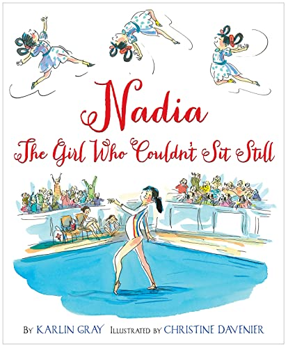 9780544319608: Nadia: The Girl Who Couldn't Sit Still