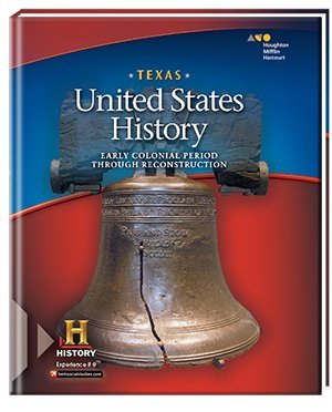 Texas Unites States History Early Colonial Period Through Reconstruction Teachers Edition: Green, ...