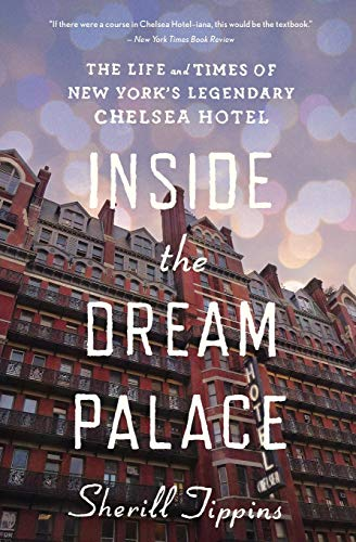 9780544334472: Inside the Dream Palace: The Life and Times of New York's Legendary Chelsea Hotel