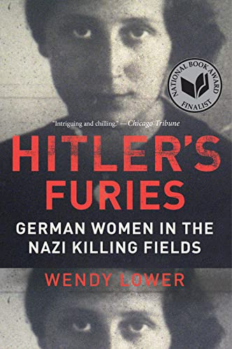 9780544334496: Hitler's Furies: German Women in the Nazi Killing Fields