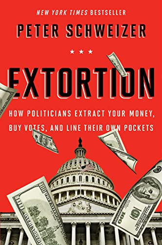 9780544334557: Extortion: How Politicians Extract Your Money, Buy Votes, and Line Their Own Pockets