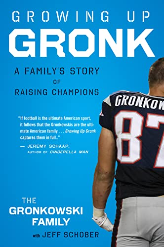 9780544334588: Growing Up Gronk: A Family's Story of Raising Champions