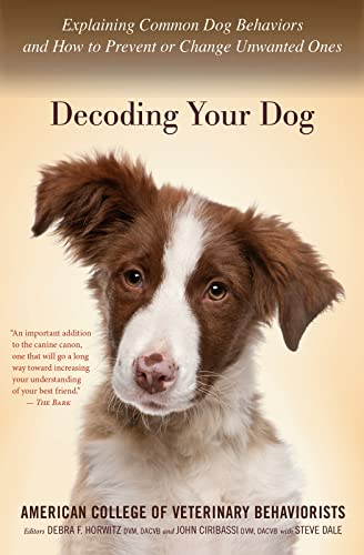 9780544334601: Decoding Your Dog: Explaining Common Dog Behaviors and How to Prevent or Change Unwanted Ones