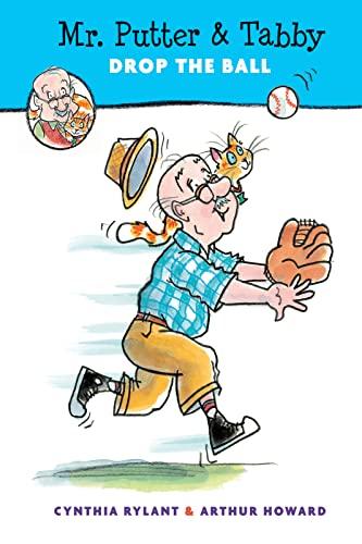 Mr. Putter & Tabby Drop the Ball: Cynthia Rylant