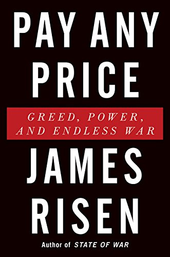 9780544341418: Pay Any Price: Greed, Power, and Endless War