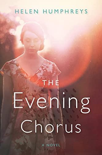 9780544348691: The Evening Chorus: A Novel