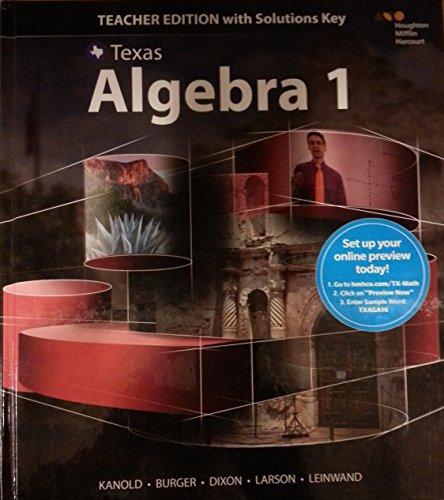 Texas) Algebra 1 (Teacher Edition with Solutions: Steven J. Leinwand,