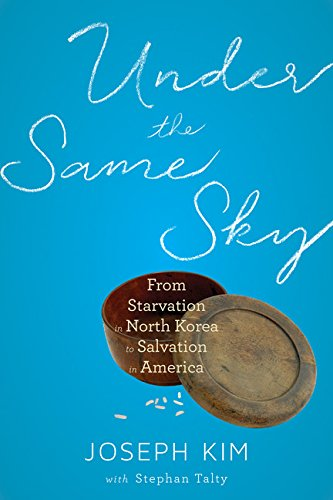 9780544373174: Under the Same Sky: From Starvation in North Korea to Salvation in America