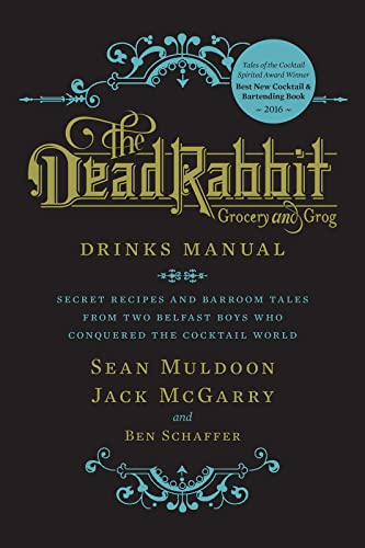 9780544373204: The Dead Rabbit Drinks Manual: Secret Recipes and Barroom Tales from Two Belfast Boys Who Conquered the Cocktail World