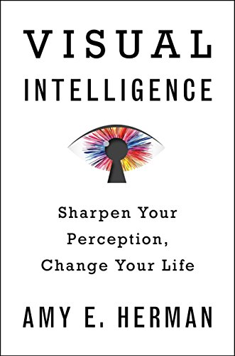 9780544381056: Visual Intelligence: Sharpen Your Perception, Change Your Life