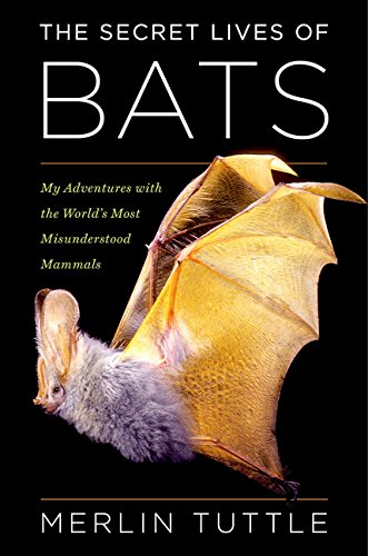 9780544382275: The Secret Lives of Bats: My Adventures with the World's Most Misunderstood Mammals