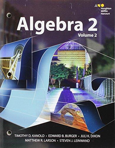 HMH Algebra 2 Student Edition Volume 2: Kanold, Burger, Dixon,