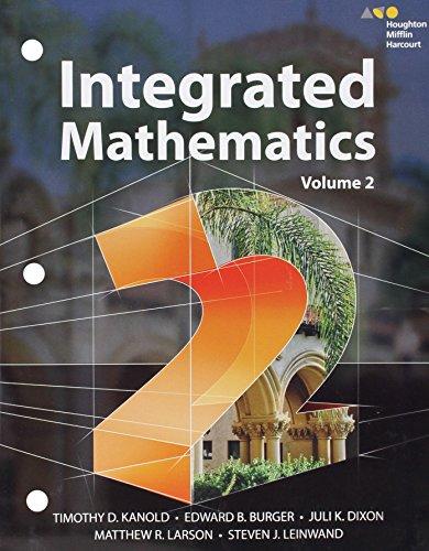 HMH Integrated Math 2: Interactive Student Edition: Kanold, Burger, Dixon,