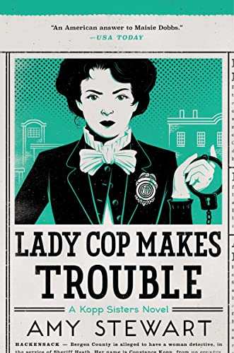 Lady Cop Makes Trouble (A Kopp Sisters: Stewart, Amy