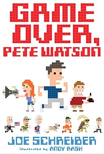 Game Over, Pete Watson: Schreiber, Joe; Rash,