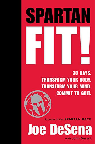 9780544439603: Spartan Fit!: 30 Days. Transform Your Mind. Transform Your Body. Commit to Grit.