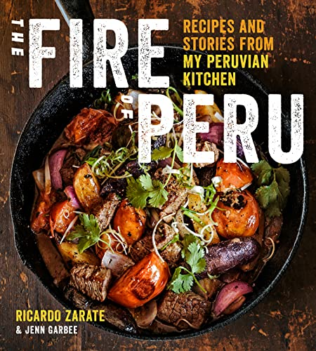 9780544454309: The Fire of Peru: Recipes and Stories from My Peruvian Kitchen
