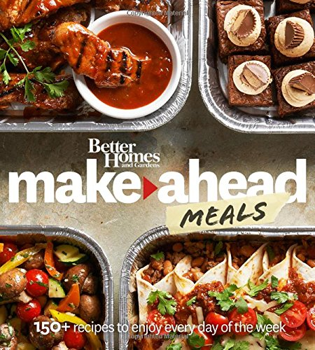 9780544456167: Better Homes and Gardens Make-Ahead Meals: 150+ Recipes to Enjoy Every Day of the Week (Better Homes and Gardens Cooking)