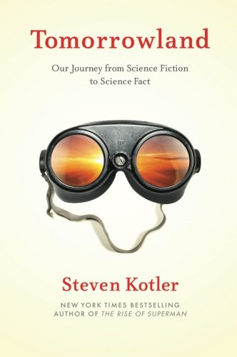 9780544456211: Tomorrowland: Our Journey from Science Fiction to Science Fact