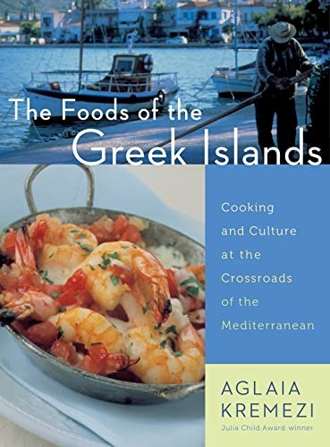 9780544465022: The Foods of the Greek Islands: Cooking and Culture at the Crossroads of the Mediterranean