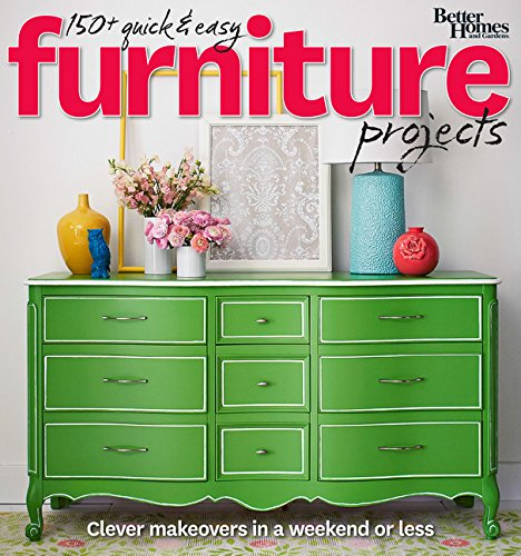 9780544481336: Better Homes and Gardens 150+ Quick and Easy Furniture Projects: Clever Makeovers in a a Weekend or Less (Better Homes and Gardens Do It Yourself)
