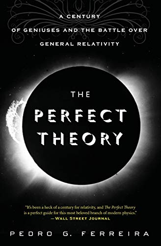 9780544483866: The Perfect Theory: A Century of Geniuses and the Battle Over General Relativity