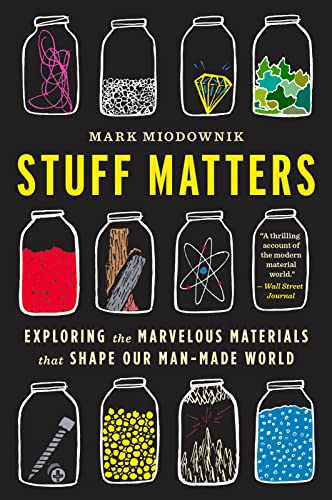 9780544483941: Stuff Matters: Exploring the Marvelous Materials That Shape Our Man-Made World