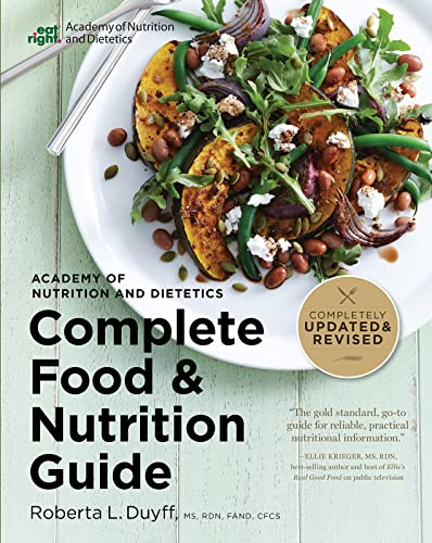 Academy of Nutrition and Dietetics Complete Food and Nutrition Guide, 5th Ed 9780544520585 The newest edition of the most trusted nutrition bible. Since its first, highly successful edition in 1996, The Academy of Nutrition and