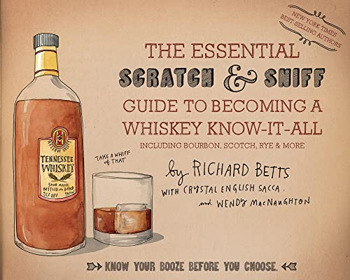 9780544520608: The Essential Scratch & Sniff Guide to Becoming a Whiskey Know-It-All: Know Your Booze Before You Choose